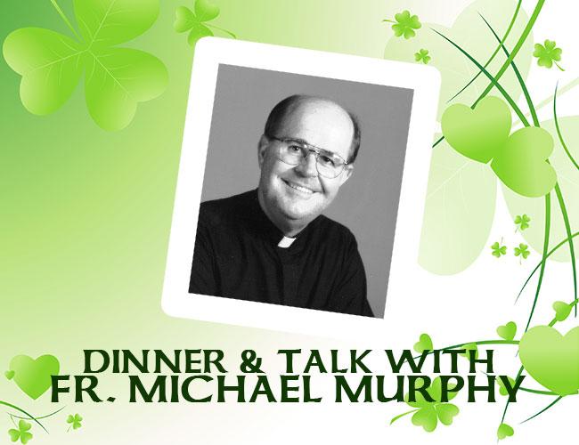 St. Patrick's Day Dinner & Lenten Talk with Fr. Michael Murphy