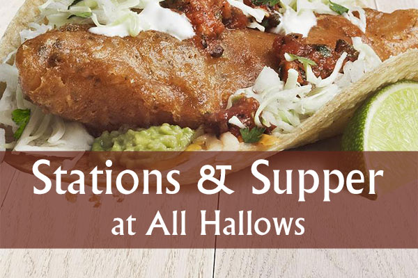 Stations & Supper on March 23