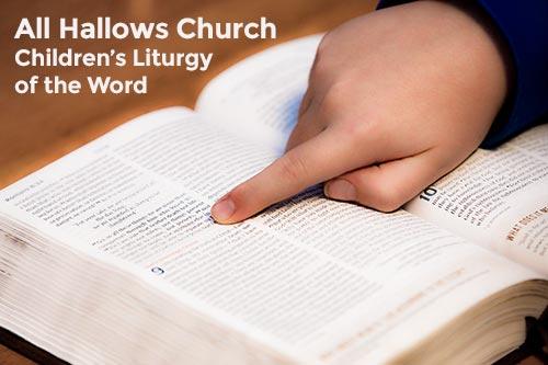 Children's Liturgy of the Word – All Hallows Catholic Church