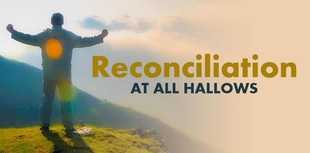 Reconciliation at All Hallows with Social Distancing