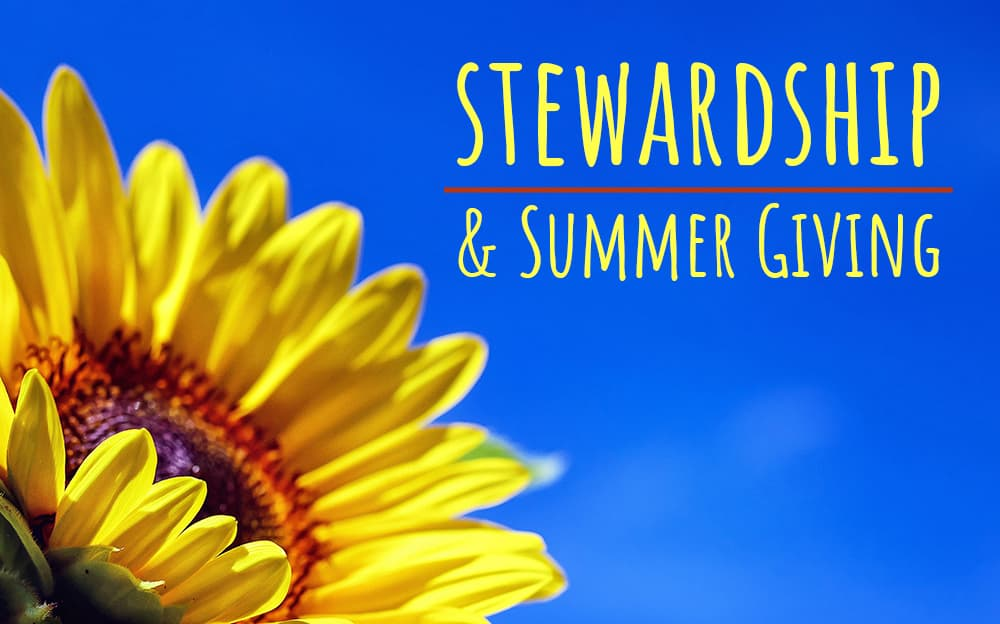 Stewardship and Summer Giving